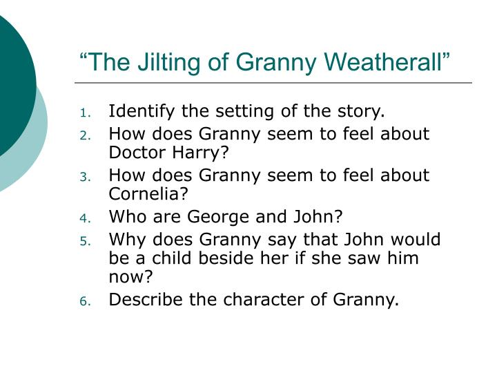 Ppt Katherine Anne Porter The Jilting Of Granny Weatherall
