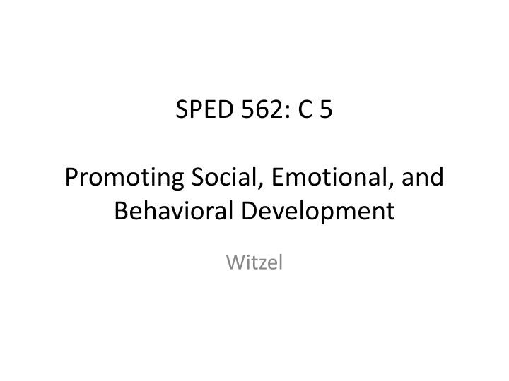sped 562 c 5 promoting social emotional and behavioral development