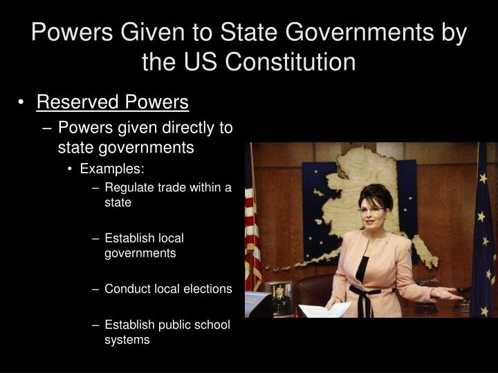 Powers Given to State Governments by the US Constitution