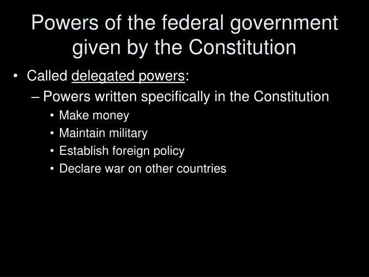 Powers of the federal government given by the Constitution