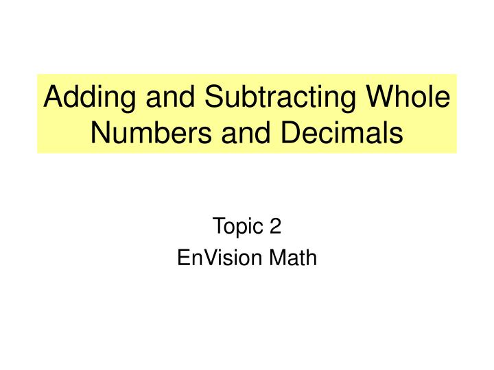 PPT - Adding and Subtracting Whole Numbers and Decimals ...