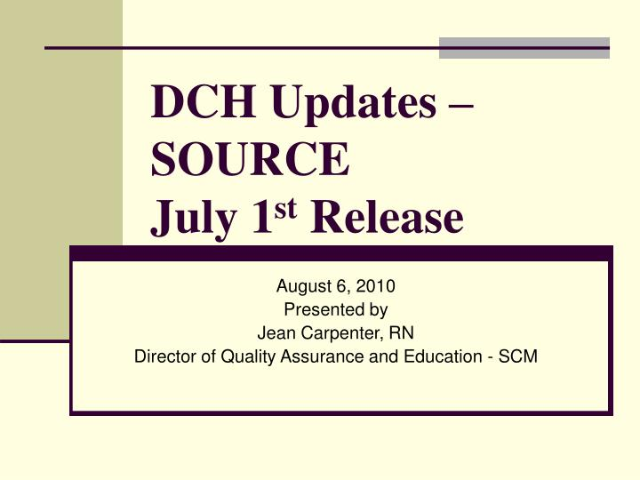 Dch updates source july 1 st release