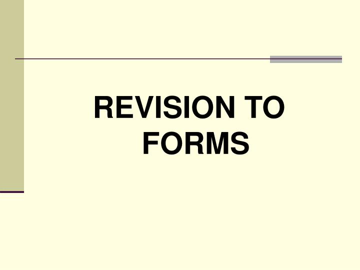 REVISION TO FORMS