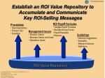 establish an roi value repository to accumulate and communicate key roi selling messages