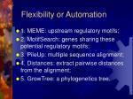 flexibility or automation