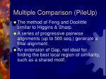 multiple comparison pileup