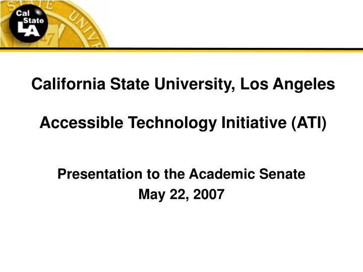 california state university los angeles accessible technology initiative ati n.