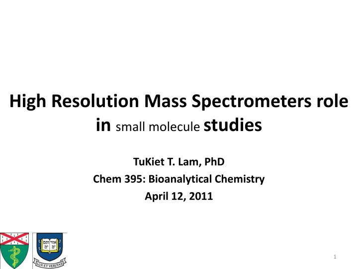 high resolution mass spectrometers role in small molecule studies n.