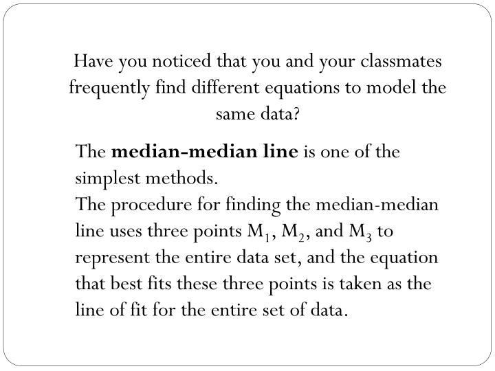 Have you noticed that you and your classmates frequently find different equations to model the same ...
