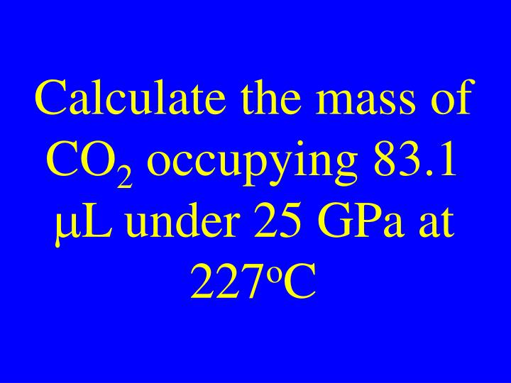 Calculate the mass of CO