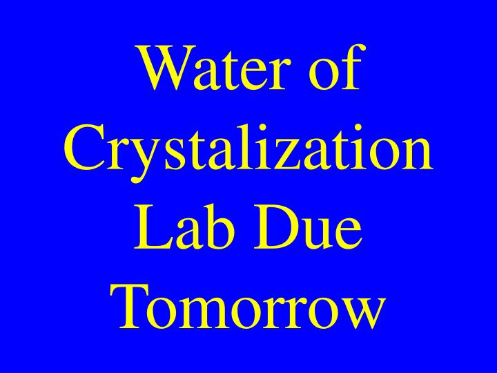 Water of crystalization lab due tomorrow