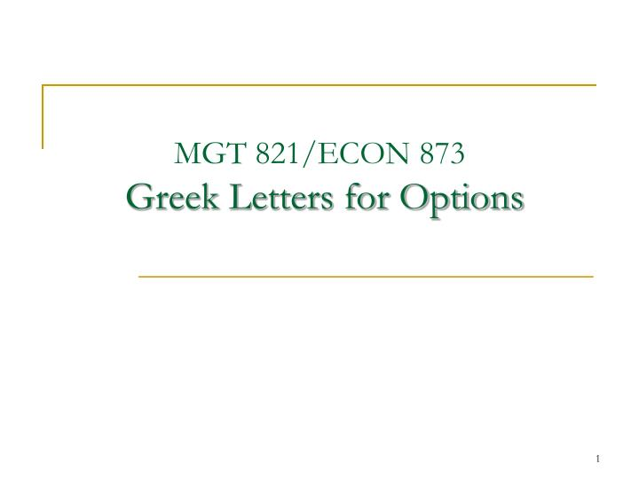 mgt 821 econ 873 greek letters for options n.