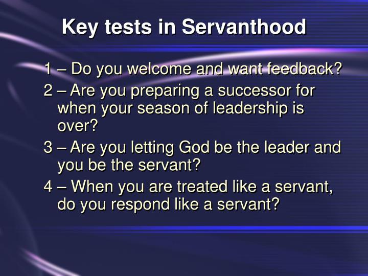 Key tests in Servanthood