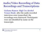 audio video recording of data recordings and transcriptions