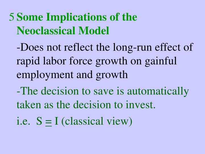 Some Implications of the Neoclassical Model