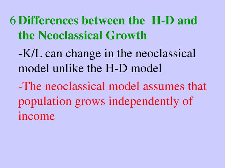Differences between the  H-D and the Neoclassical Growth