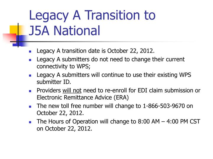 Legacy A Transition to 	    J5A National