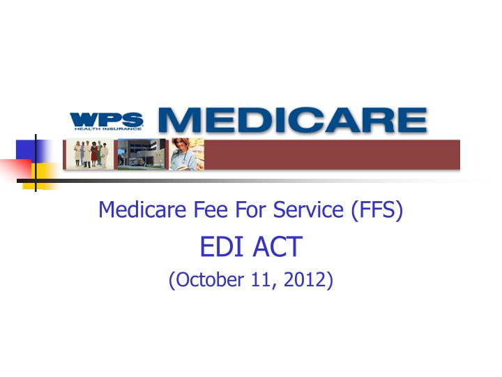 Medicare fee for service ffs edi act october 11 2012