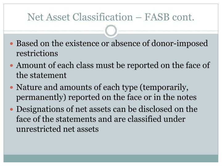 Net Asset Classification – FASB cont.