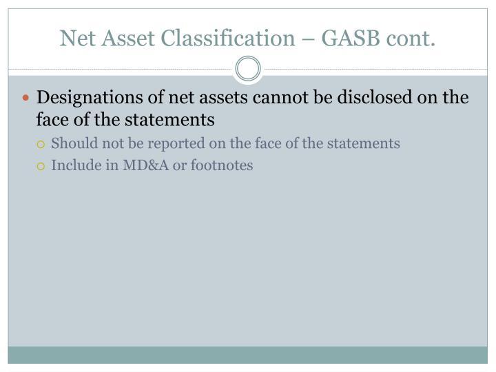 Net Asset Classification – GASB cont.