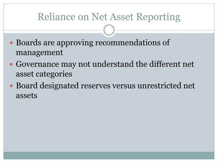 Reliance on Net Asset Reporting