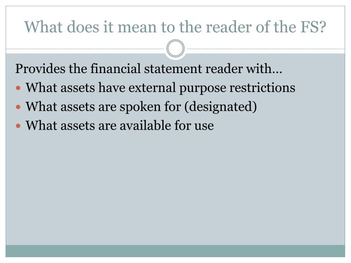 What does it mean to the reader of the FS?