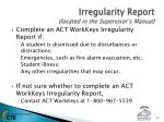 irregularity report located in the supervisor s manual