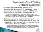 paper and pencil testing ordering guidelines