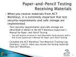paper and pencil testing receiving materials