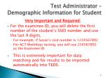 test administrator demographic information for student1