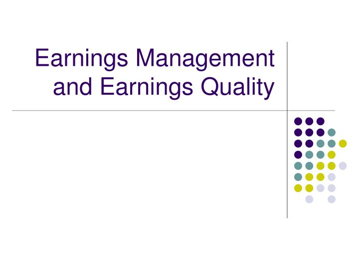 earnings management and earnings quality n.