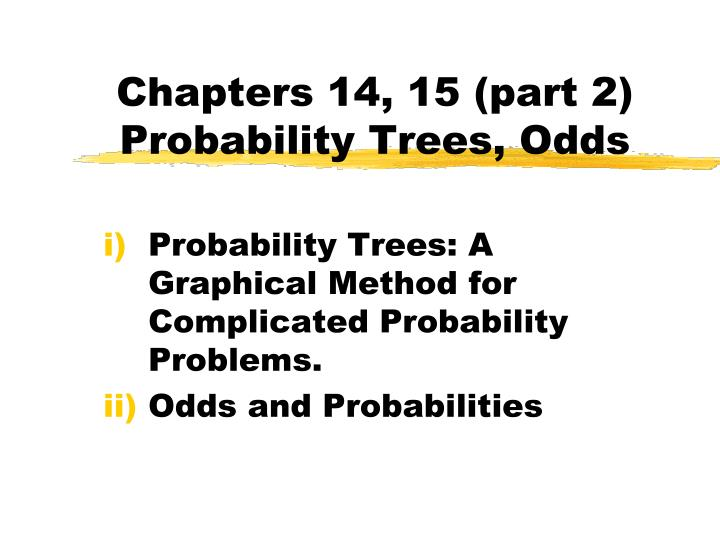 chapters 14 15 part 2 probability trees odds n.