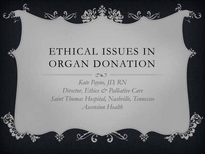 ethical issues in organ donation n.