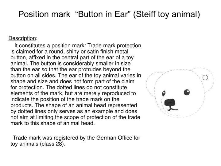 "Position mark  ""Button in Ear"" (Steiff toy animal)"