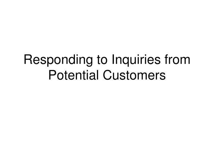 Responding to inquiries from potential customers