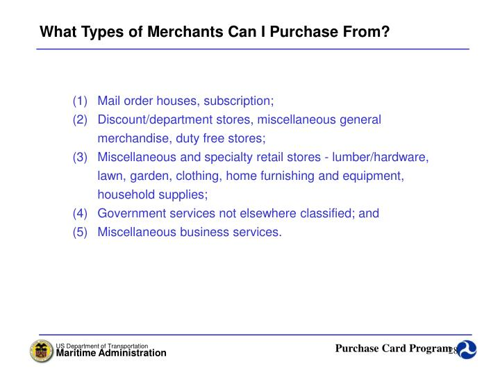 What Types of Merchants Can I Purchase From?