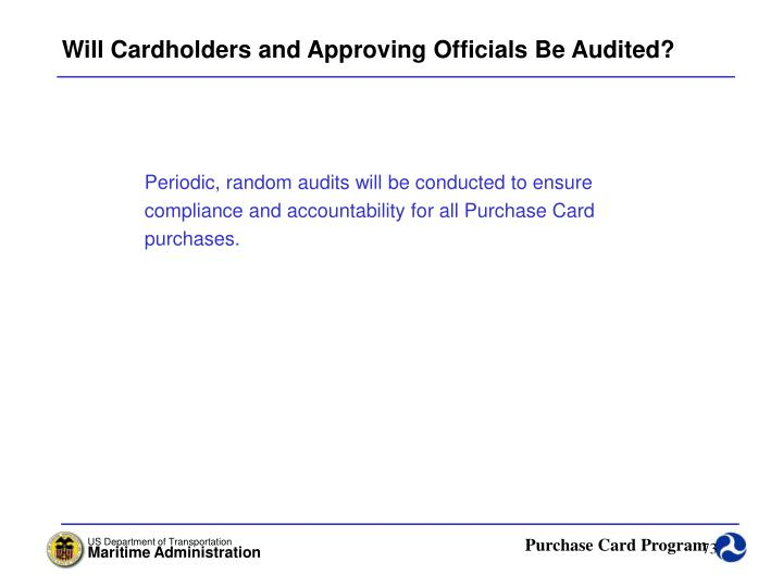 Will Cardholders and Approving Officials Be Audited?