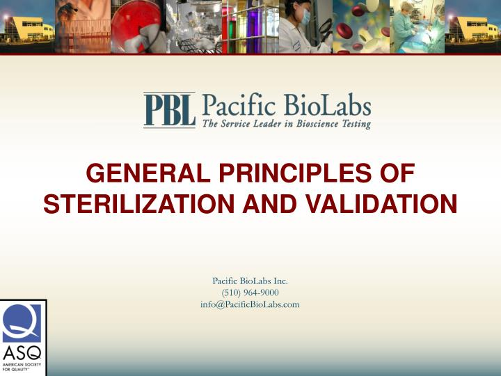 GENERAL PRINCIPLES OF STERILIZATION AND VALIDATION