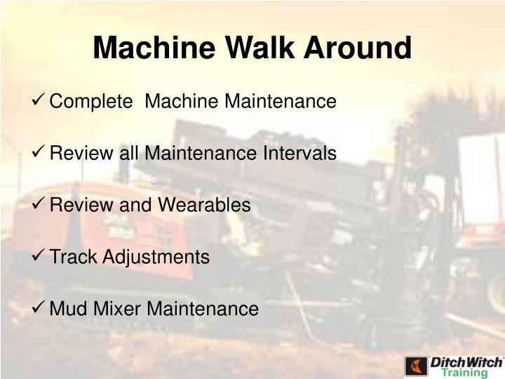 Machine Walk Around