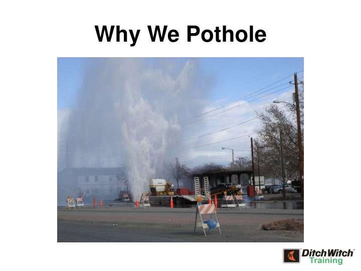 Why We Pothole