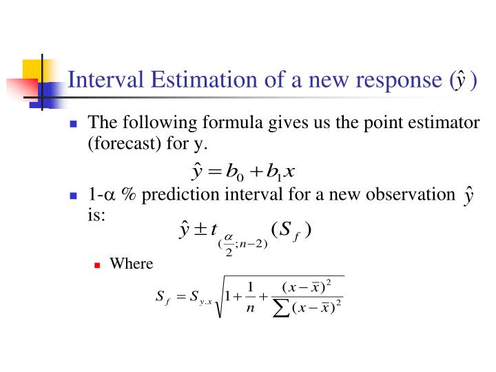 Interval Estimation of a new response (  )
