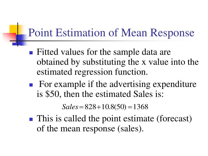 Point Estimation of Mean Response