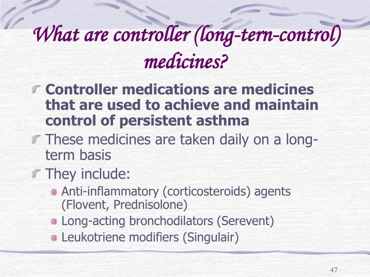 What are controller (long-tern-control) medicines?