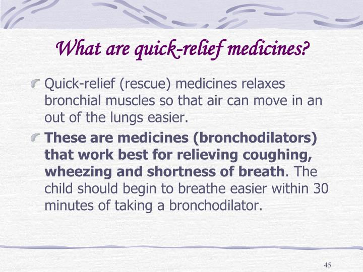 What are quick-relief medicines?