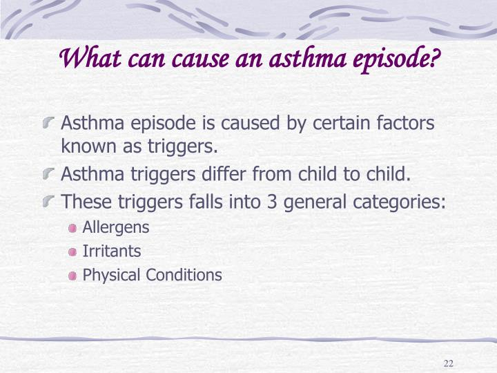What can cause an asthma episode?