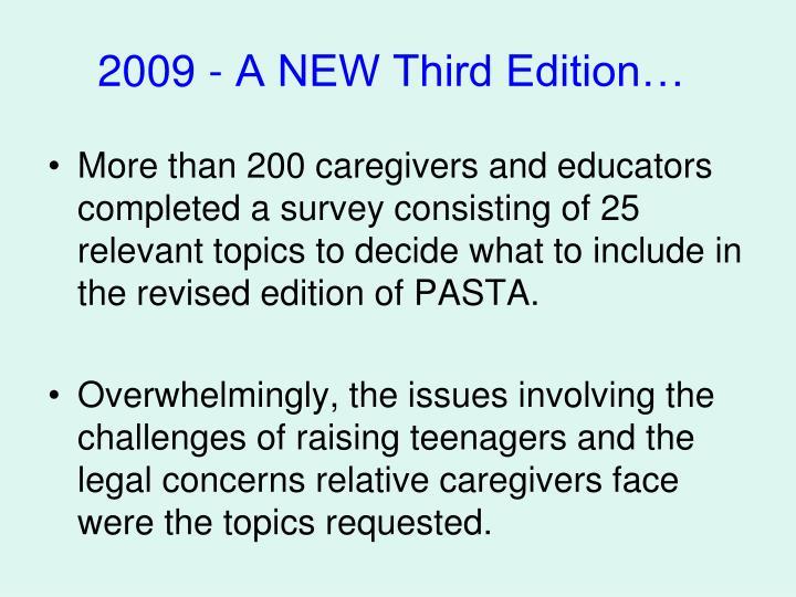 2009 - A NEW Third Edition…