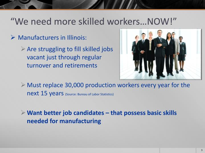 We need more skilled workers now