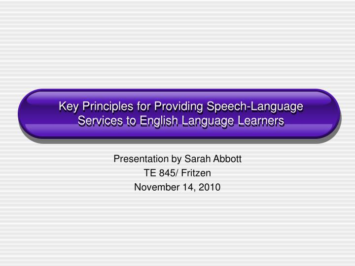 Key principles for providing speech language services to english language learners