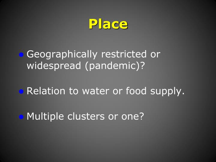 Geographically restricted or widespread (pandemic)?