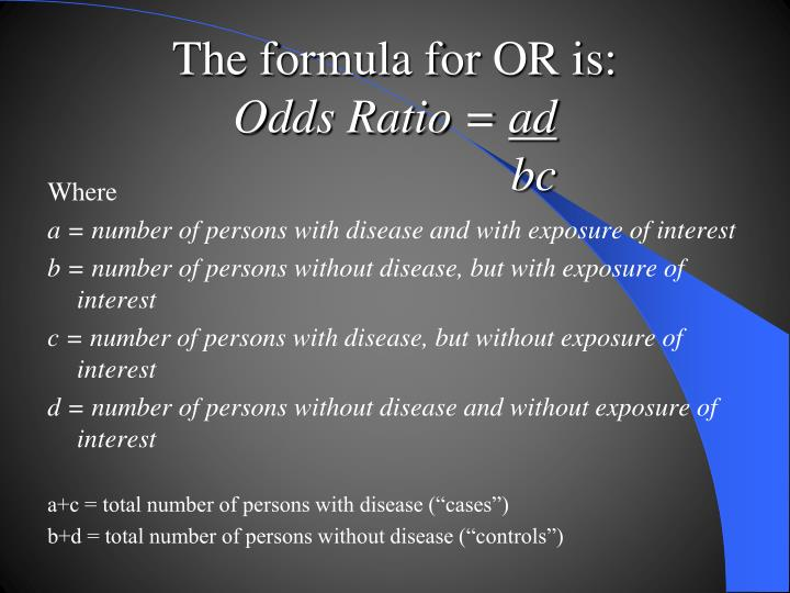 The formula for OR is: